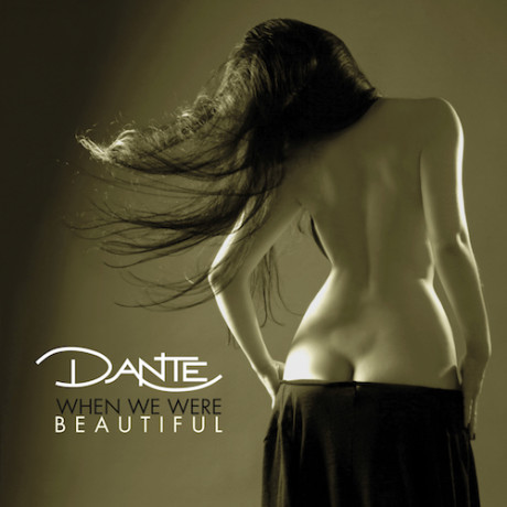 Dante | When We Were Beautiful