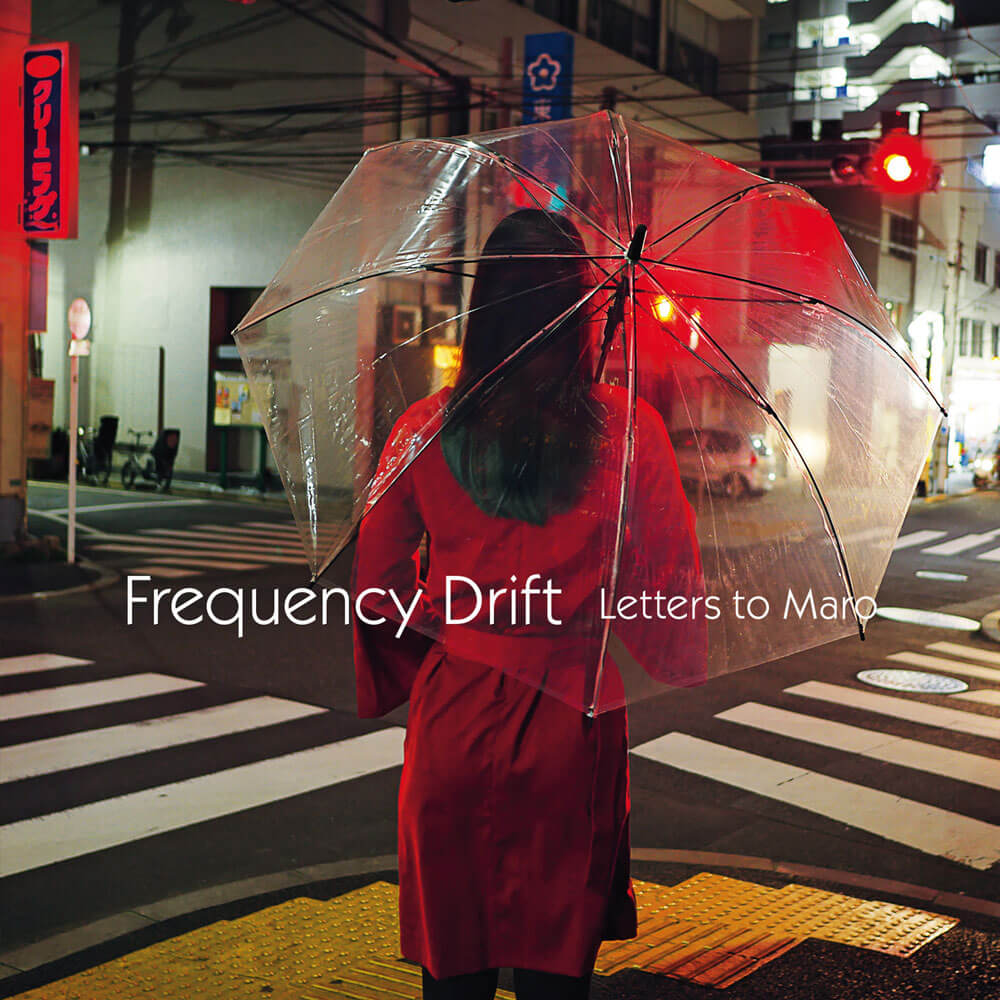 Frequency Drift | Letters to Maro