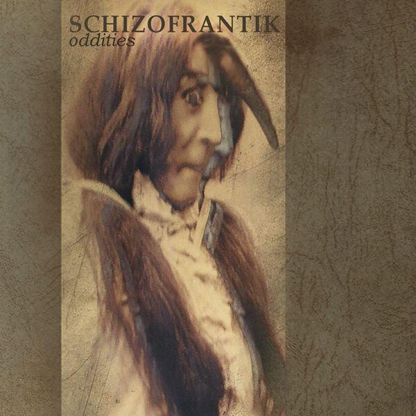 Schizofrantik Oddities