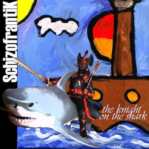 Schizofrantik - The Knight On The Shark