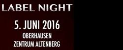 GAOM Labelnight 5. Juni 2016  Zentrum Altenberg,  Oberhausen
